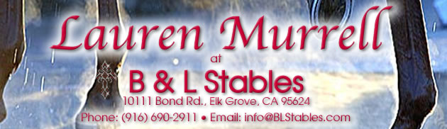 Lauren Murrell at B and L Stables, 10111 Bond Rd., Elk Grove, CA 95624